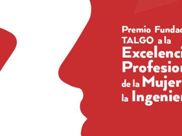 La Fundación Talgo reconoce la trayectoria profesional de mujeres ingenieras