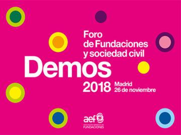 'Demos 2018: Foro de Fundaciones y Sociedad Civil'