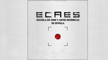 Escuela de Cine y Artes Escénicas de Sevilla (ECAES)