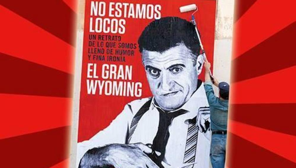 'No estamos locos' del Gran Wyoming