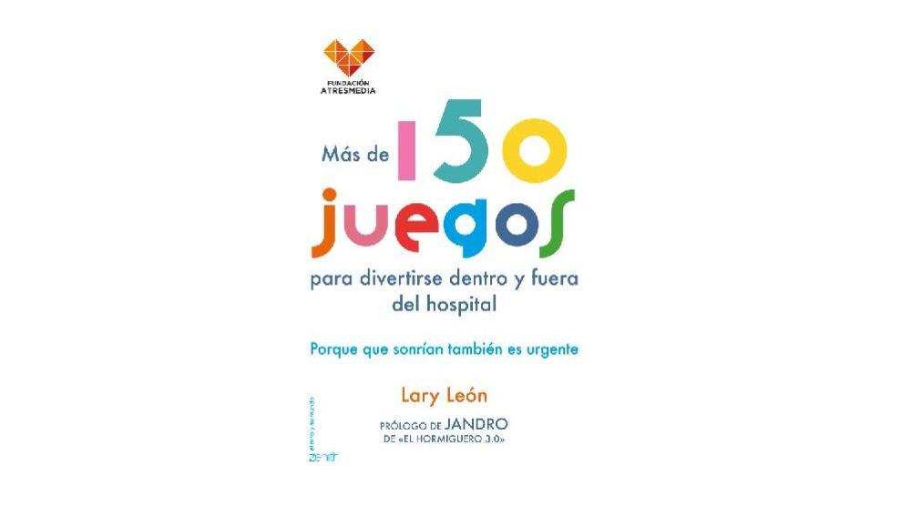 La Fundación Atresmedia presentó ayer en Madrid 'Más de 150 juegos para divertirse dentro y fuera del hospital'