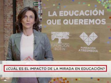 ¿CUAL ES EL IMPACTO DE LA MIRADA EN EDUCACION?