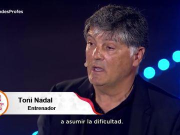 Mensajes de motivación y todo nuestro apoyo a los Grandes Profes: Toni Nadal