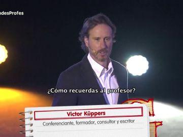 Mensajes de motivación y todo nuestro apoyo a los Grandes Profes: Víctor Küppers